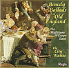 BAWDY BALLADS OF OLD ENGLAND: The City Waites
