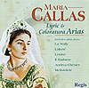 CALLAS: Lyric and Coloratura Arias